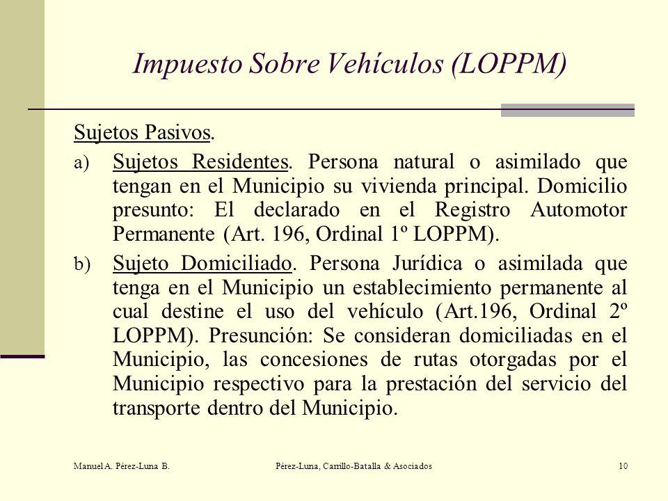Manuel A. Pérez-Luna B. Pérez-Luna, Carrillo-Batalla & Asociados10 Impuesto Sobre Vehículos (LOPPM) Sujetos Pasivos. a) Sujetos Residentes. Persona na