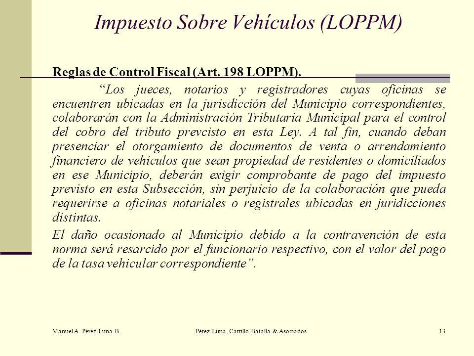 Manuel A. Pérez-Luna B. Pérez-Luna, Carrillo-Batalla & Asociados13 Impuesto Sobre Vehículos (LOPPM) Reglas de Control Fiscal (Art. 198 LOPPM). Los jue