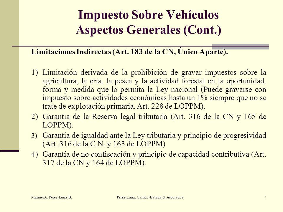 Manuel A. Pérez-Luna B. Pérez-Luna, Carrillo-Batalla & Asociados7 Impuesto Sobre Vehículos Aspectos Generales (Cont.) Limitaciones Indirectas (Art. 18