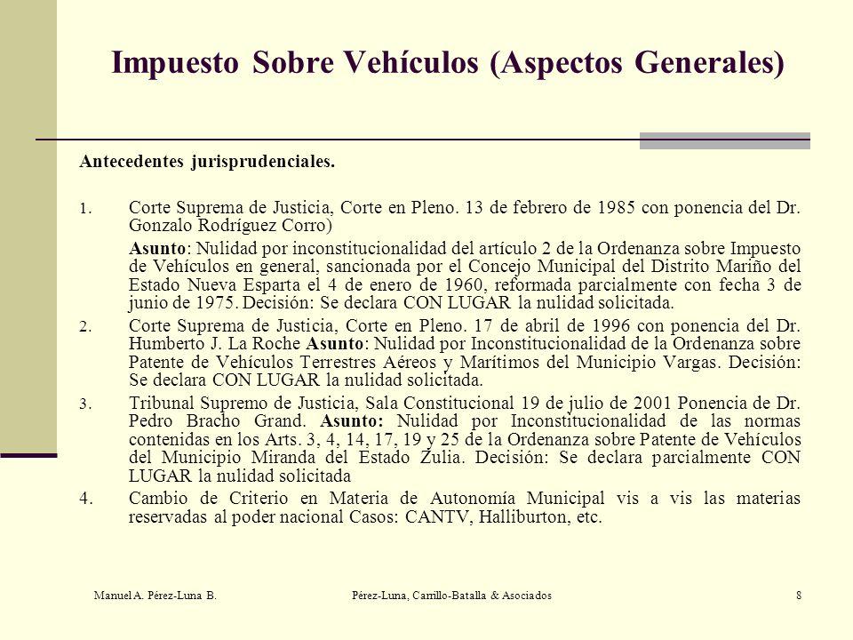 Manuel A. Pérez-Luna B. Pérez-Luna, Carrillo-Batalla & Asociados8 Impuesto Sobre Vehículos (Aspectos Generales) Antecedentes jurisprudenciales. 1. Cor
