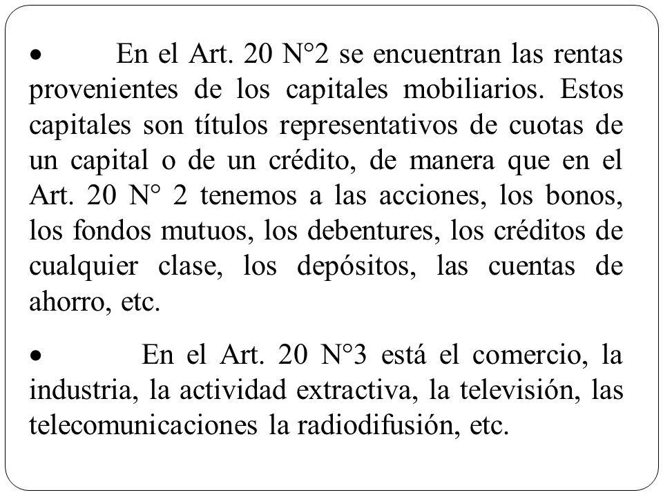 En el Art. 20 N°2 se encuentran las rentas provenientes de los capitales mobiliarios. Estos capitales son títulos representativos de cuotas de un capi