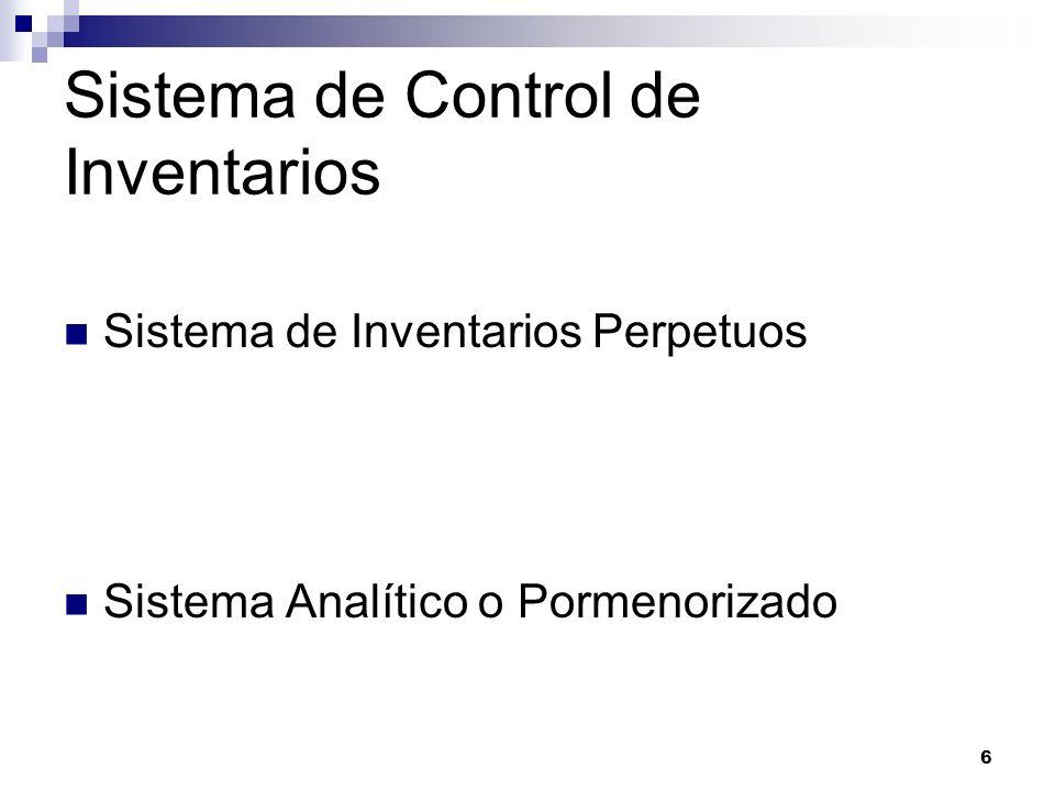 6 Sistema de Control de Inventarios Sistema de Inventarios Perpetuos Sistema Analítico o Pormenorizado