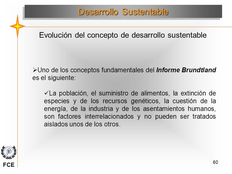 60 Uno de los conceptos fundamentales del Informe Brundtland es el siguiente: La población, el suministro de alimentos, la extinción de especies y de