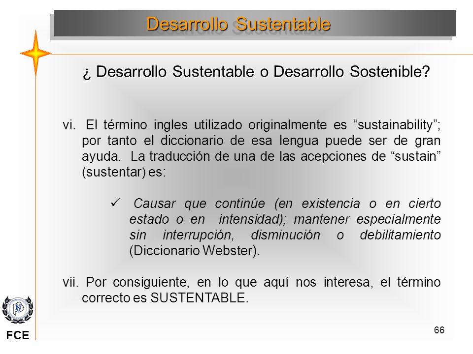 66 Desarrollo Sustentable vi. El término ingles utilizado originalmente es sustainability; por tanto el diccionario de esa lengua puede ser de gran ay