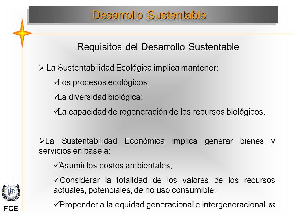 69 Sustentabilidad Ecológica La Sustentabilidad Ecológica implica mantener: Los procesos ecológicos; La diversidad biológica; La capacidad de regenera