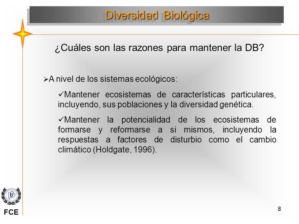 8 A nivel de los sistemas ecológicos: Mantener ecosistemas de características particulares, incluyendo, sus poblaciones y la diversidad genética. Mant