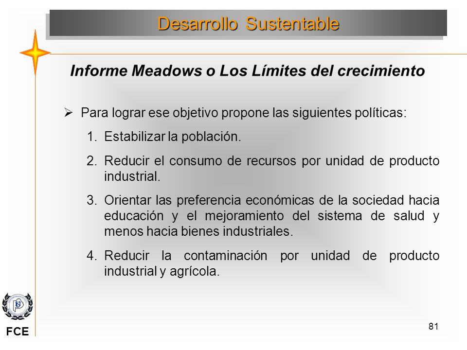 81 Para lograr ese objetivo propone las siguientes políticas: 1.Estabilizar la población. 2.Reducir el consumo de recursos por unidad de producto indu
