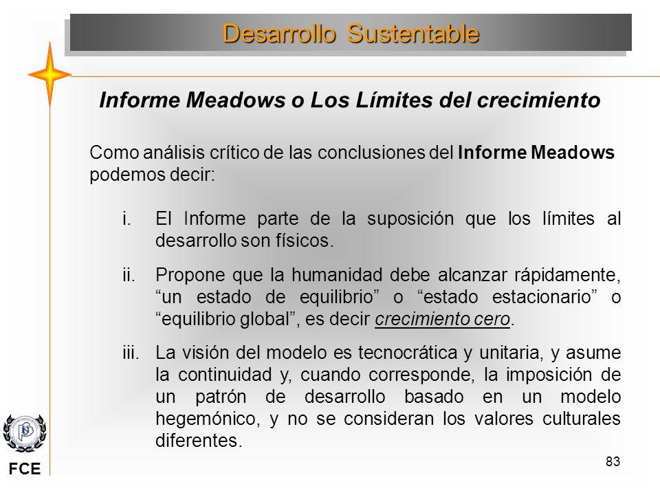 83 Como análisis crítico de las conclusiones del Informe Meadows podemos decir: i.El Informe parte de la suposición que los límites al desarrollo son