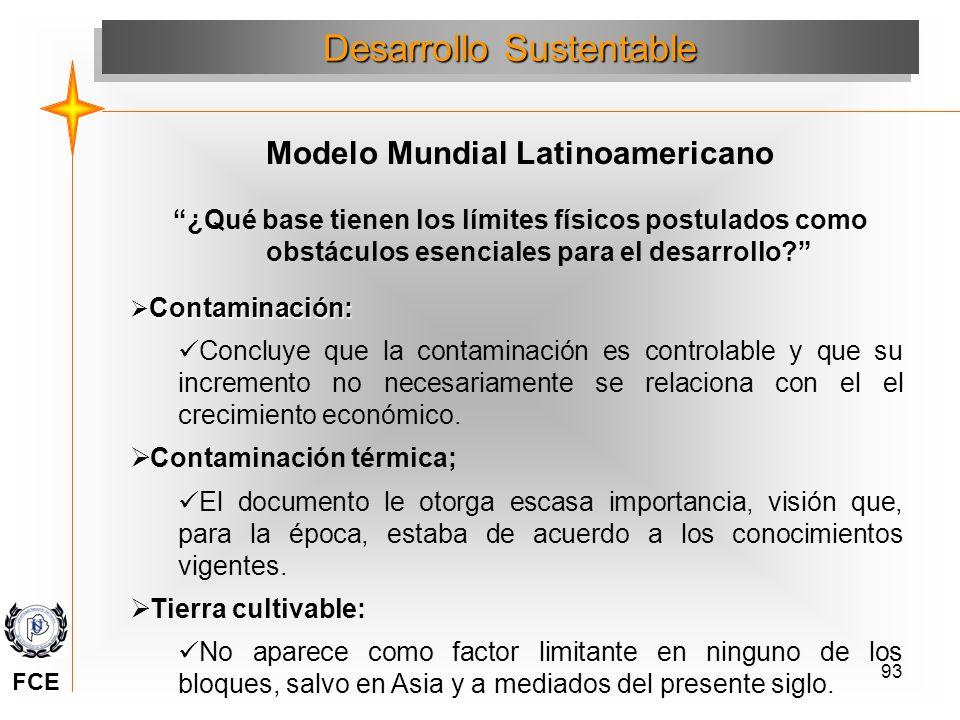 93 ¿Qué base tienen los límites físicos postulados como obstáculos esenciales para el desarrollo? Desarrollo Sustentable Modelo Mundial Latinoamerican