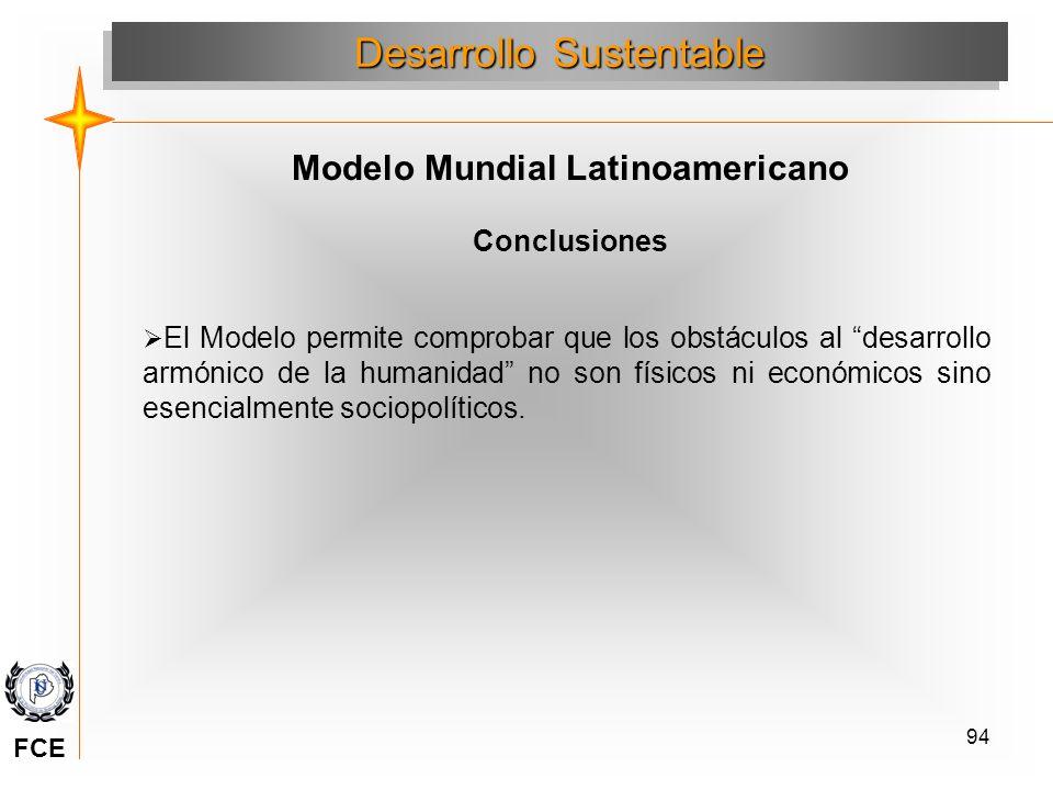 94 Conclusiones Desarrollo Sustentable Modelo Mundial Latinoamericano El Modelo permite comprobar que los obstáculos al desarrollo armónico de la huma