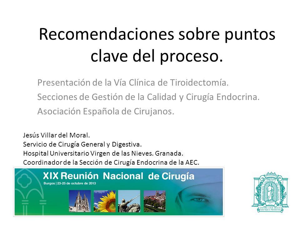 Recomendaciones sobre puntos clave del proceso.Presentación de la Vía Clínica de Tiroidectomía.
