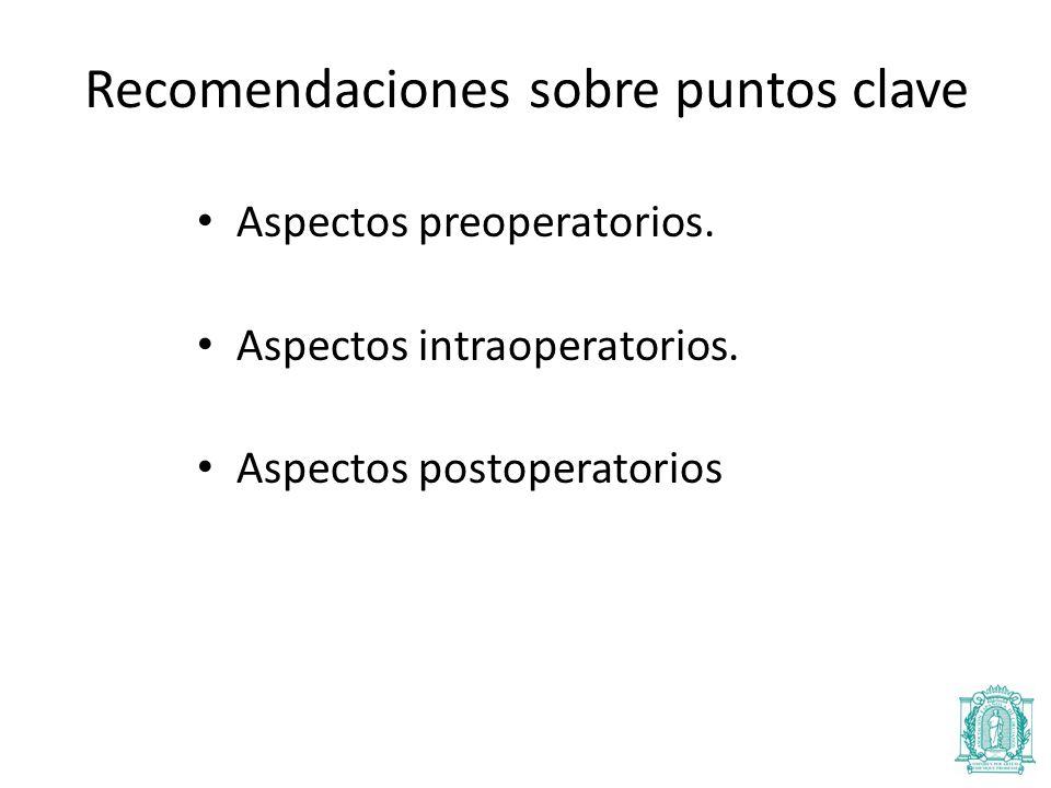 Recomendaciones sobre puntos clave Aspectos preoperatorios.