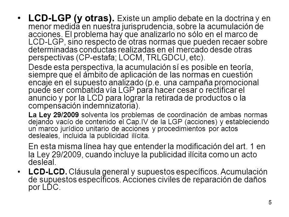 5 LCD-LGP (y otras). Existe un amplio debate en la doctrina y en menor medida en nuestra jurisprudencia, sobre la acumulación de acciones. El problema