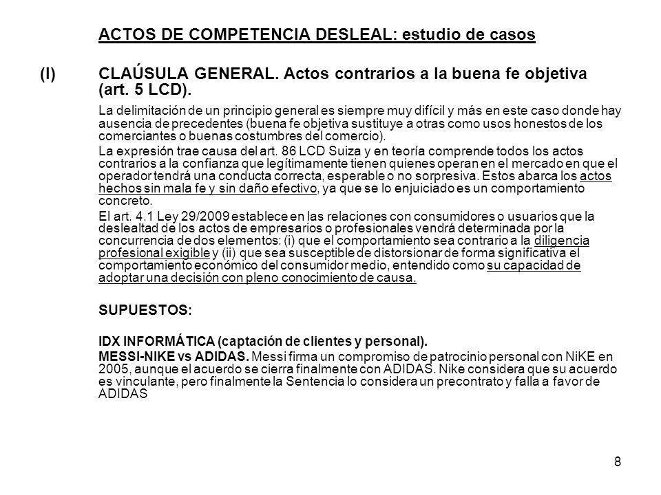 8 ACTOS DE COMPETENCIA DESLEAL: estudio de casos (I)CLAÚSULA GENERAL. Actos contrarios a la buena fe objetiva (art. 5 LCD). La delimitación de un prin