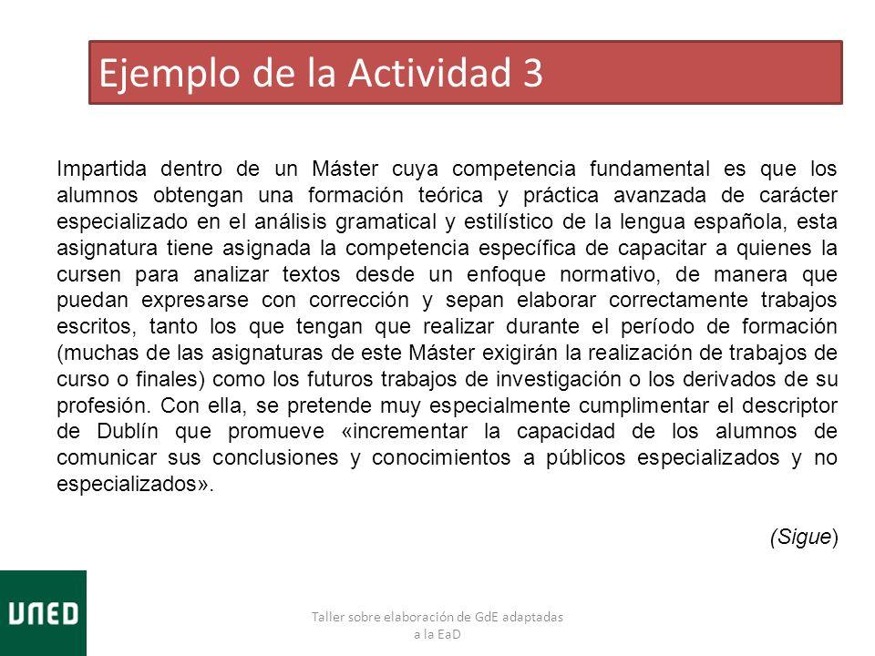 Taller sobre elaboración de GdE adaptadas a la EaD Ejemplo de la Actividad 3 Impartida dentro de un Máster cuya competencia fundamental es que los alu