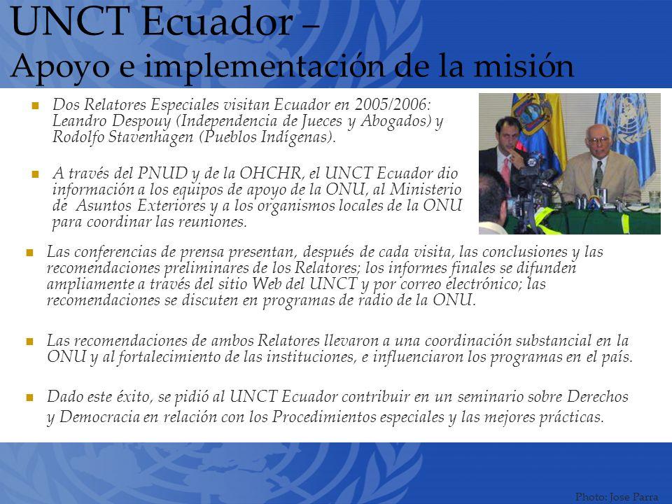 UNCT Ecuador – Apoyo e implementación de la misión Dos Relatores Especiales visitan Ecuador en 2005/2006: Leandro Despouy (Independencia de Jueces y Abogados) y Rodolfo Stavenhagen (Pueblos Indígenas).