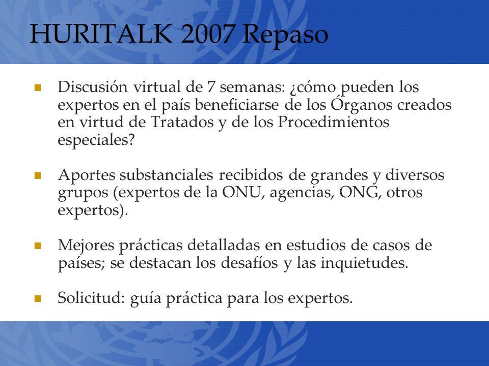 HURITALK 2007 Repaso Discusión virtual de 7 semanas: ¿cómo pueden los expertos en el país beneficiarse de los Órganos creados en virtud de Tratados y de los Procedimientos especiales.
