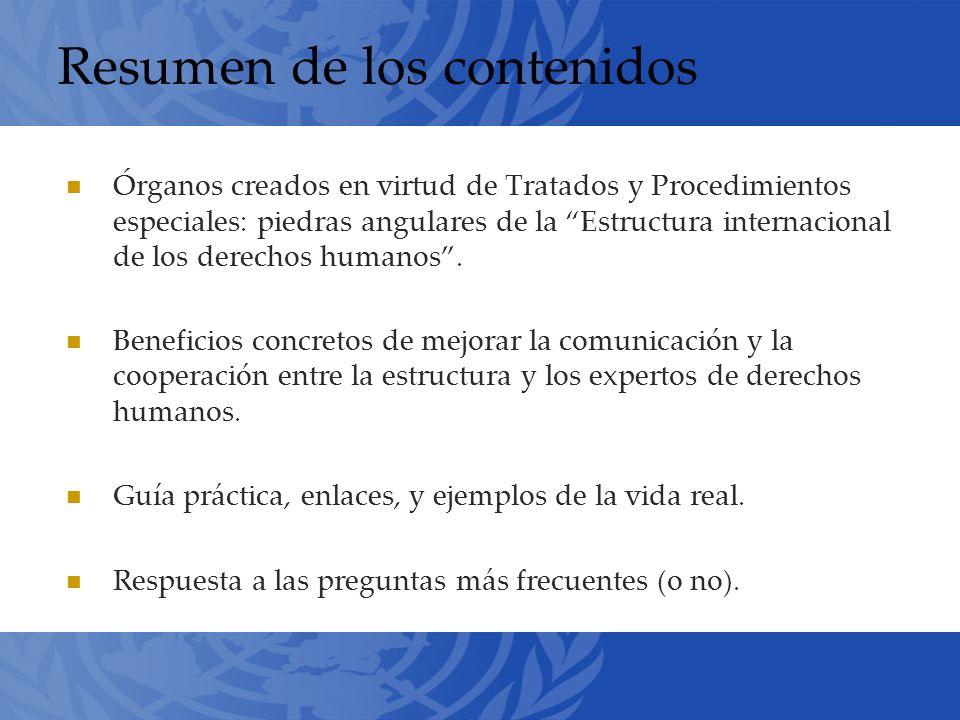 Resumen de los contenidos Órganos creados en virtud de Tratados y Procedimientos especiales: piedras angulares de la Estructura internacional de los derechos humanos.