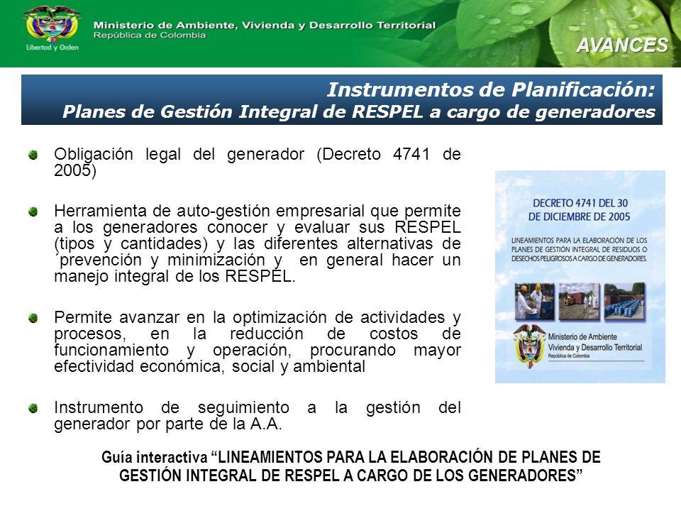 Obligación legal del generador (Decreto 4741 de 2005) Herramienta de auto-gestión empresarial que permite a los generadores conocer y evaluar sus RESP
