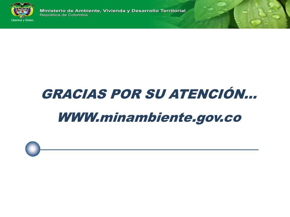 GRACIAS POR SU ATENCIÓN… WWW.minambiente.gov.co