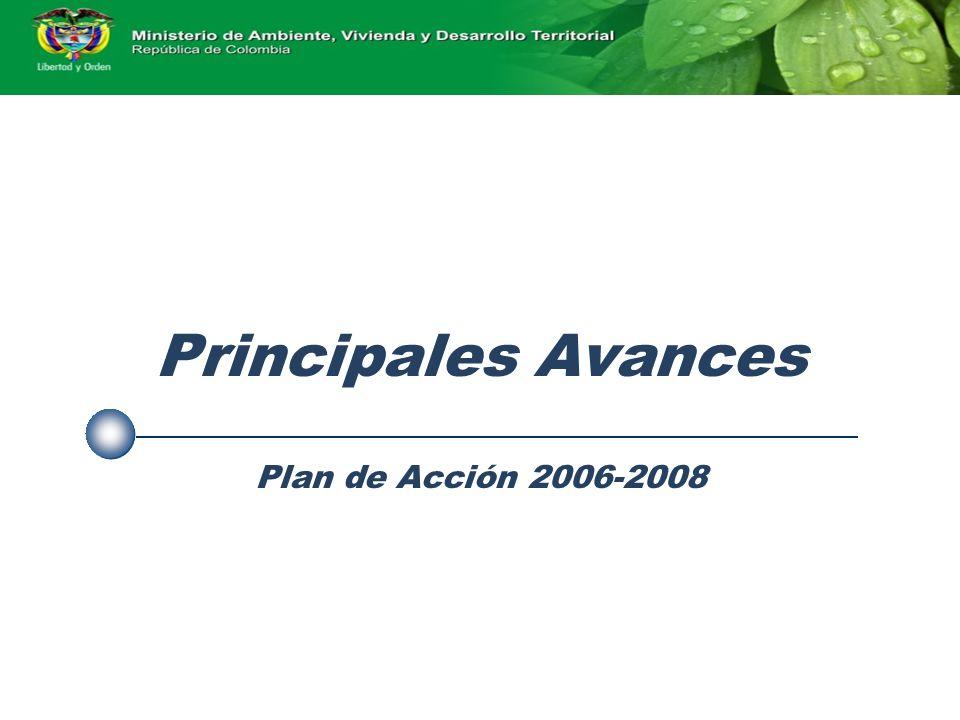 Principales Avances Plan de Acción 2006-2008
