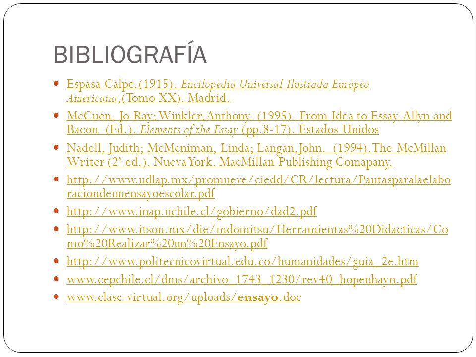 BIBLIOGRAFÍA Espasa Calpe.(1915). Encilopedia Universal Ilustrada Europeo Americana,(Tomo XX). Madrid. Espasa Calpe.(1915). Encilopedia Universal Ilus