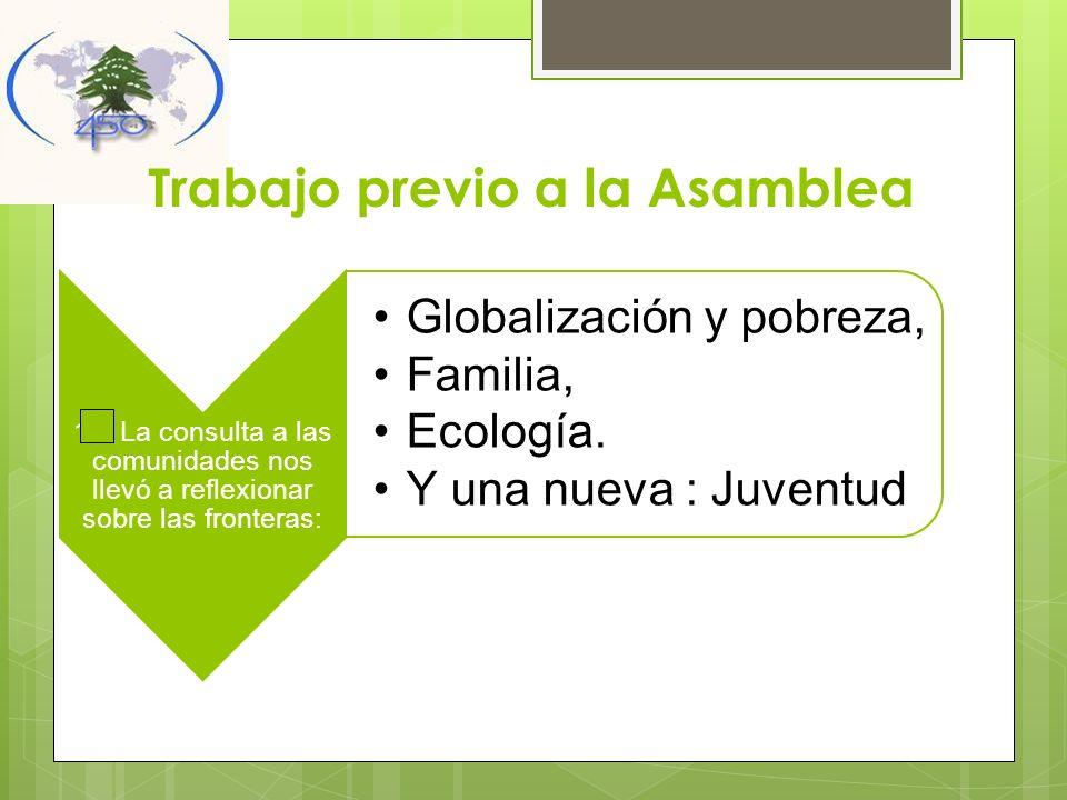 Trabajo previo a la Asamblea 10. La consulta a las comunidades nos llevó a reflexionar sobre las fronteras: Globalización y pobreza, Familia, Ecología