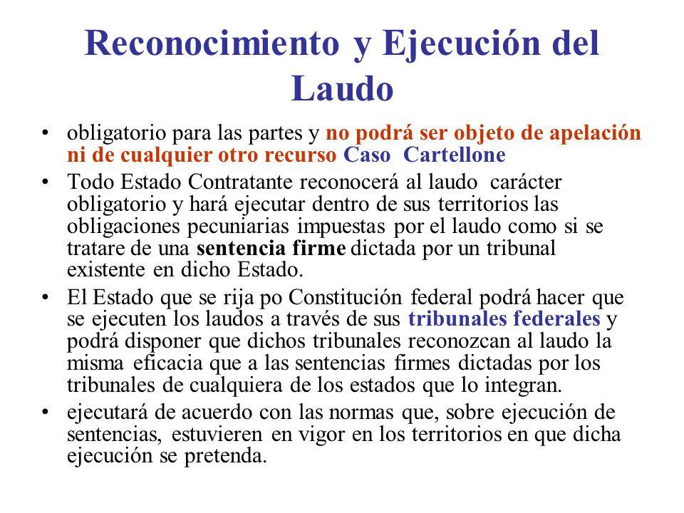 Reconocimiento y Ejecución del Laudo obligatorio para las partes y no podrá ser objeto de apelación ni de cualquier otro recurso Caso Cartellone Todo