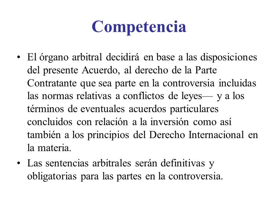 Competencia El órgano arbitral decidirá en base a las disposiciones del presente Acuerdo, al derecho de la Parte Contratante que sea parte en la contr