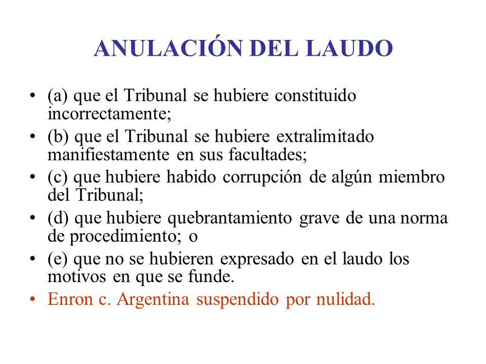 ANULACIÓN DEL LAUDO (a) que el Tribunal se hubiere constituido incorrectamente; (b) que el Tribunal se hubiere extralimitado manifiestamente en sus fa
