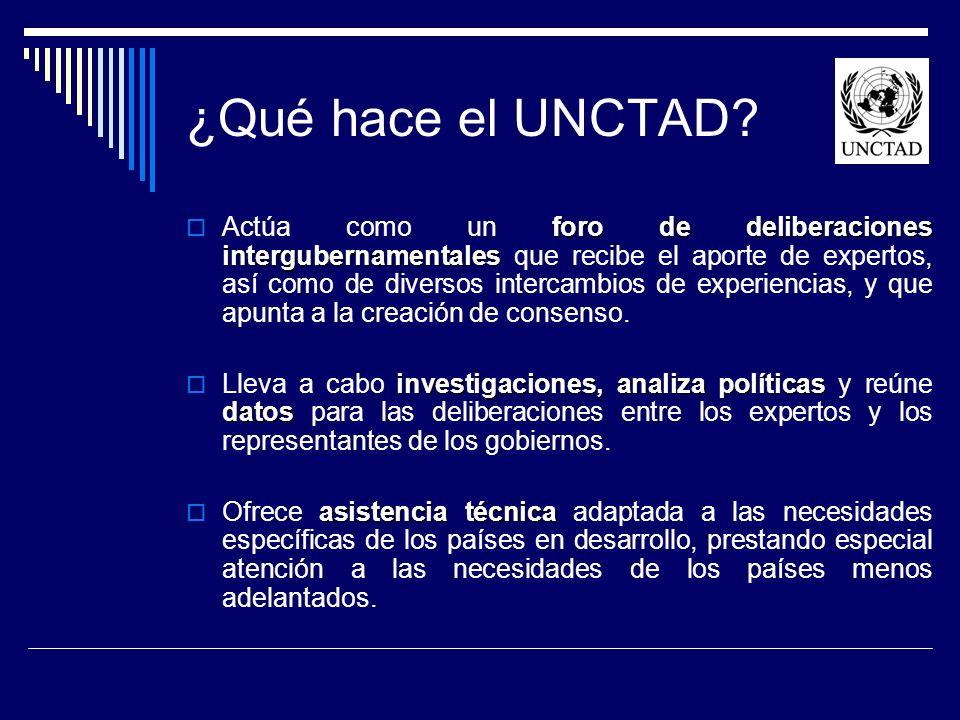 ¿Qué hace el UNCTAD? foro de deliberaciones intergubernamentales Actúa como un foro de deliberaciones intergubernamentales que recibe el aporte de exp
