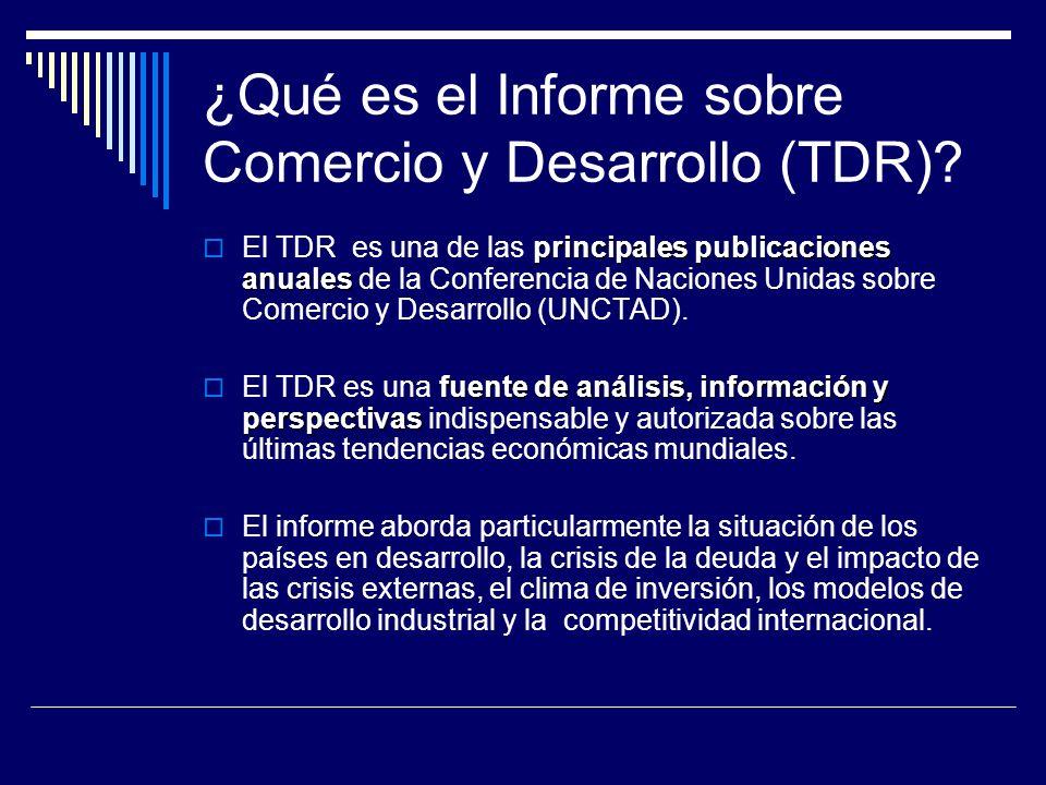¿Qué es el Informe sobre Comercio y Desarrollo (TDR)? principales publicaciones anuales El TDR es una de las principales publicaciones anuales de la C