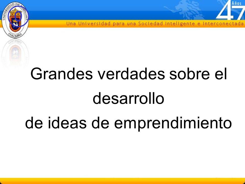 0 Grandes verdades sobre el desarrollo de ideas de emprendimiento