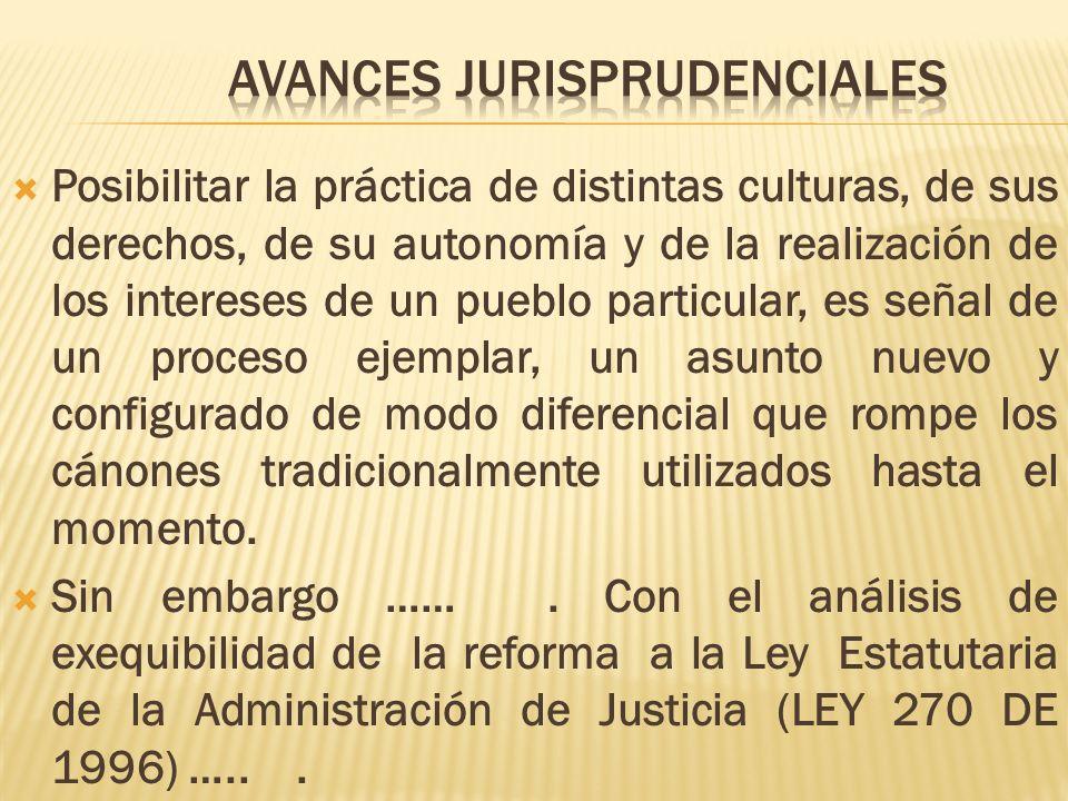 Posibilitar la práctica de distintas culturas, de sus derechos, de su autonomía y de la realización de los intereses de un pueblo particular, es señal