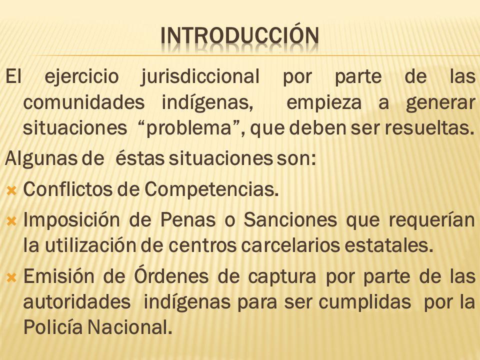El ejercicio jurisdiccional por parte de las comunidades indígenas, empieza a generar situaciones problema, que deben ser resueltas.