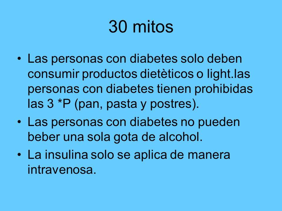 30 mitos Las personas con diabetes solo deben consumir productos dietèticos o light.las personas con diabetes tienen prohibidas las 3 *P (pan, pasta y