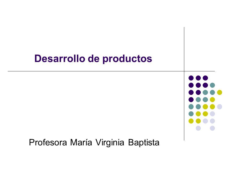 Desarrollo de productos Profesora María Virginia Baptista