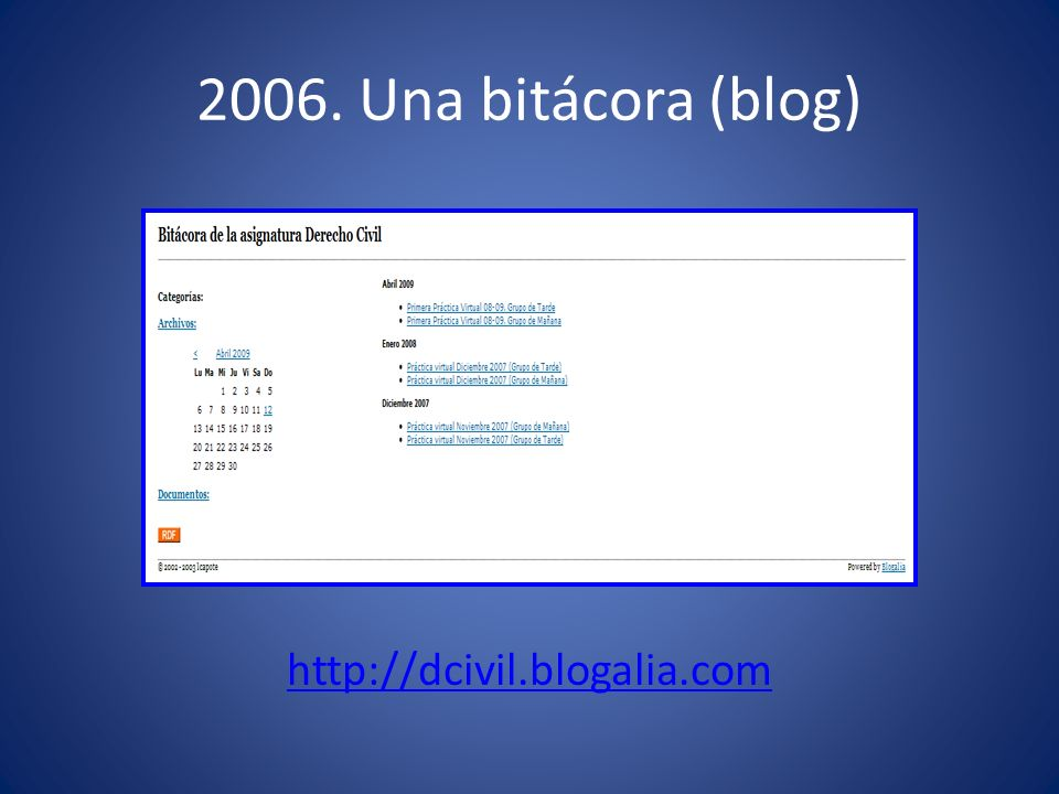 2006. Una bitácora (blog) http://dcivil.blogalia.com