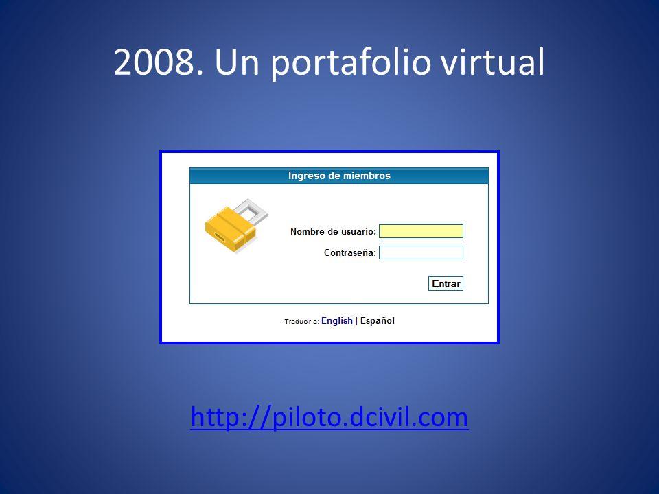 2008. Un portafolio virtual http://piloto.dcivil.com