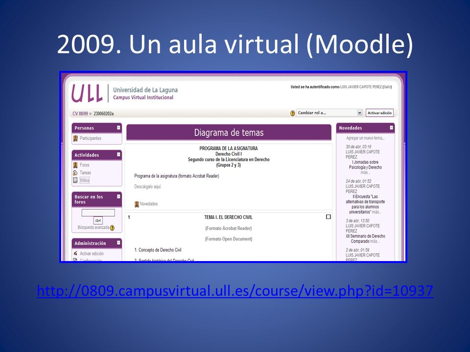 2009. Un aula virtual (Moodle) http://0809.campusvirtual.ull.es/course/view.php?id=10937