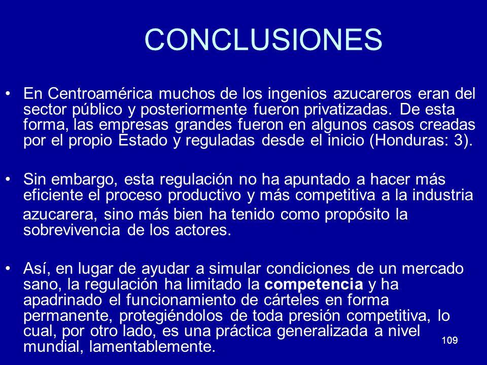 109 CONCLUSIONES En Centroamérica muchos de los ingenios azucareros eran del sector público y posteriormente fueron privatizadas. De esta forma, las e