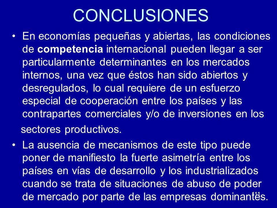 111 CONCLUSIONES En economías pequeñas y abiertas, las condiciones de competencia internacional pueden llegar a ser particularmente determinantes en l
