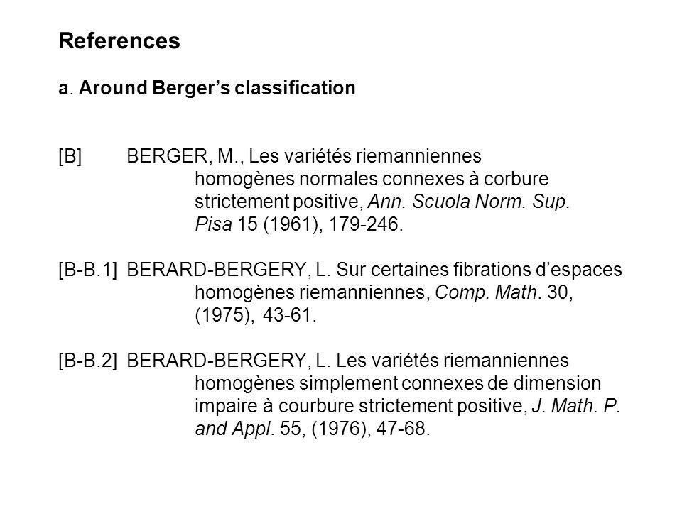 References a. Around Bergers classification [B]BERGER, M., Les variétés riemanniennes homogènes normales connexes à corbure strictement positive, Ann.