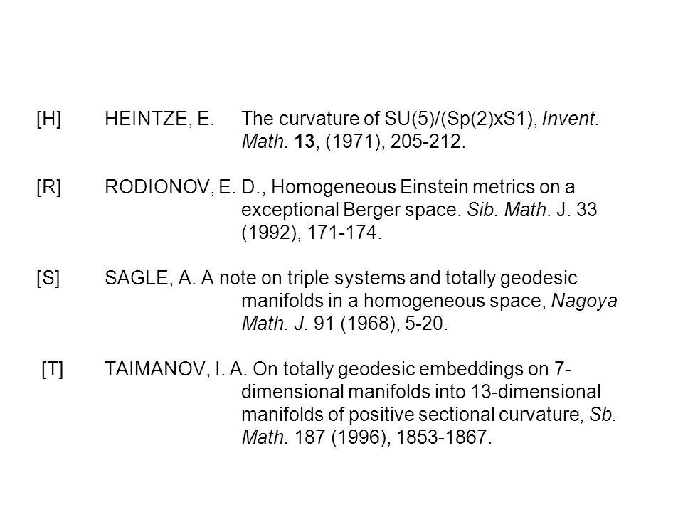 [H]HEINTZE, E. The curvature of SU(5)/(Sp(2)xS1), Invent. Math. 13, (1971), 205-212. [R]RODIONOV, E. D., Homogeneous Einstein metrics on a exceptional