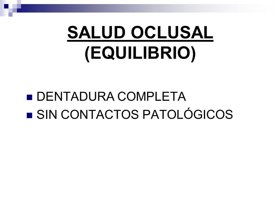 SALUD OCLUSAL (EQUILIBRIO) DENTADURA COMPLETA SIN CONTACTOS PATOLÓGICOS