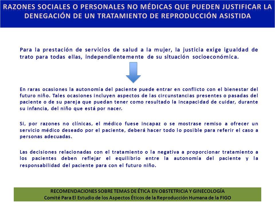 RECOMENDACIONES SOBRE TEMAS DE ÉTICA EN OBSTETRICIA Y GINECOLOGÍA Comité Para El Estudio de los Aspectos Éticos de la Reproducción Humana de la FIGO P