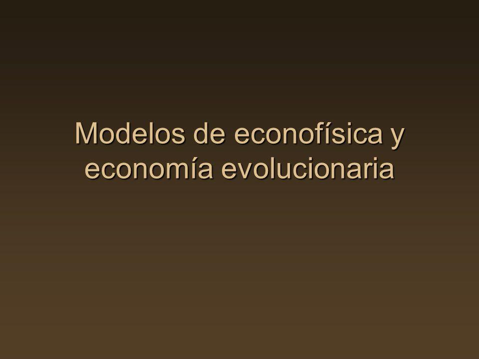 Modelos de econofísica y economía evolucionaria