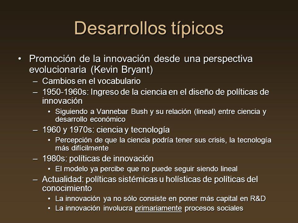 Desarrollos típicos Promoción de la innovación desde una perspectiva evolucionaria (Kevin Bryant)Promoción de la innovación desde una perspectiva evol