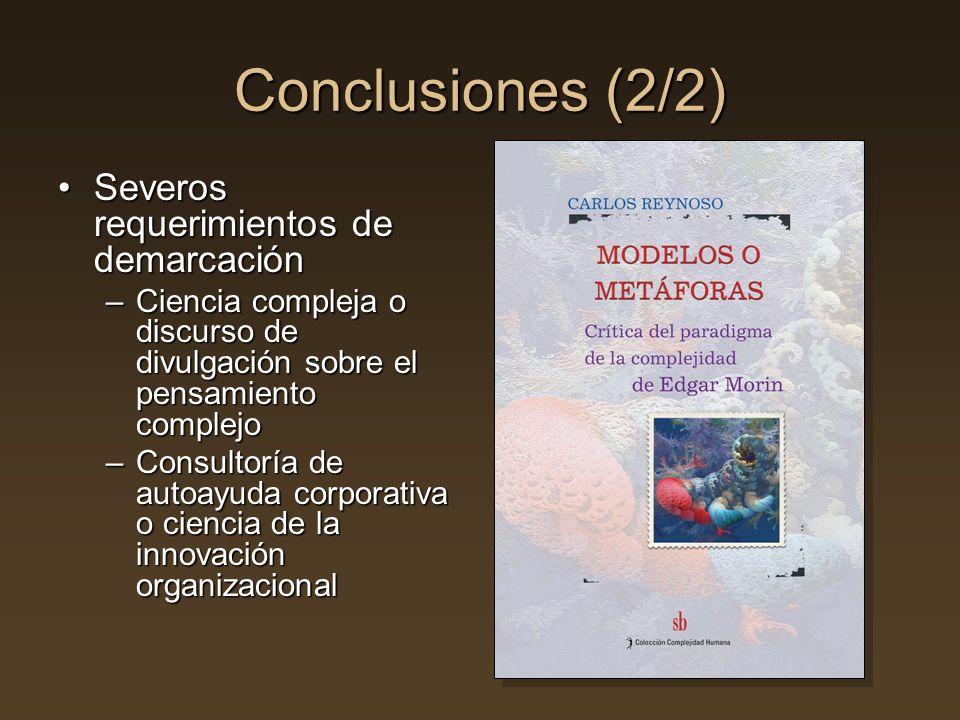 Conclusiones (2/2) Severos requerimientos de demarcaciónSeveros requerimientos de demarcación –Ciencia compleja o discurso de divulgación sobre el pen