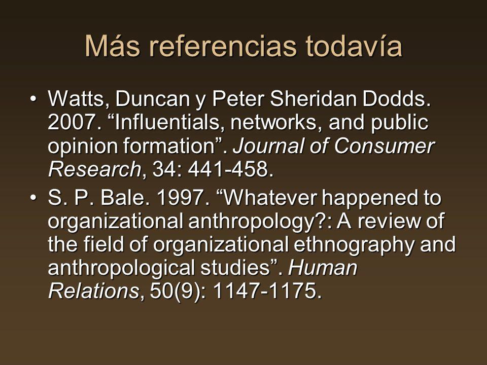 Más referencias todavía Watts, Duncan y Peter Sheridan Dodds.